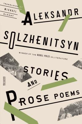 Stories and Prose Poems By Solzhenitsyn, Aleksandr Isaevich/ Glenny, Michael (TRN)