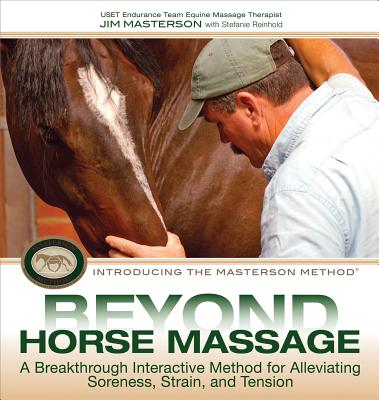 Beyond Horse Massage By Masterson, Jim/ Reinhold, Stefanie