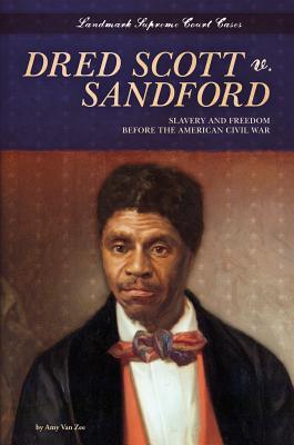 Dred Scott V. Sandford By Van Zee, Amy